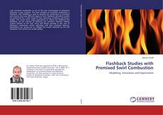 Couverture de Flashback Studies with Premixed Swirl Combustion
