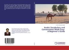 Portada del libro de Arabic Vocabulary and Conversation Made Easy: A Beginner's Guide