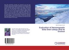 Bookcover of Evaluation of Aeromagnetic Data Over Lokoja And Its Environ