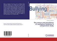Couverture de The nature and prevalence of workplace bullying: A comparative study