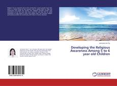 Developing the Religious Awareness Among 5 to 6 year old Children的封面