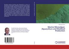 Bookcover of Marine Microalgae: Aquaculture and Biodiesel Production