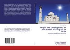 Bookcover of Origin and Development of the Notion of Śūnyatā in India