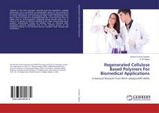 Regenerated Cellulose Based Polymers For Biomedical Applications kitap kapağı