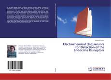 Couverture de Electrochemical (Bio)sensors for Detection of the Endocrine Disruptors