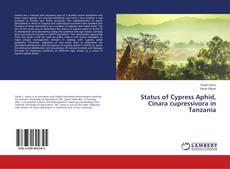 Copertina di Status of Cypress Aphid, Cinara cupressivora in Tanzania