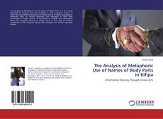 Copertina di The Analysis of Metaphoric Use of Names of Body Parts in Kifipa