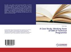 Bookcover of A Case Study: Working Swot of SIM of Technical Programme