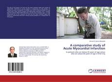 A comparative study of Acute Myocardial Infarction kitap kapağı
