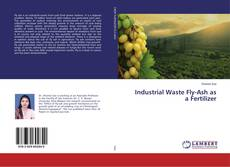 Bookcover of Industrial Waste Fly-Ash as a Fertilizer