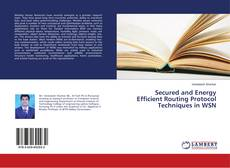 Bookcover of Secured and Energy Efficient Routing Protocol Techniques in WSN