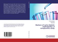 Copertina di Markers of early diabetic nephropathy- A comparative study