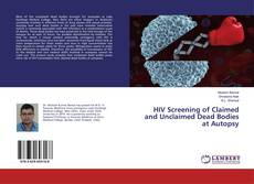 Bookcover of HIV Screening of Claimed and Unclaimed Dead Bodies at Autopsy