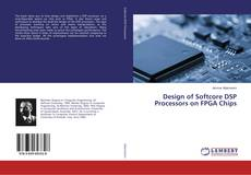 Bookcover of Design of Softcore DSP Processors on FPGA Chips