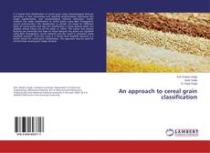 Bookcover of An approach to cereal grain classification