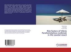 Bookcover of Risk factors of Vibrio Parahemolyticus outbreak in the coastal resort