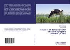 Borítókép a  Influence of domestic water and anthropogenic activities on milk - hoz