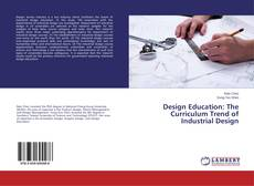 Borítókép a  Design Education: The Curriculum Trend of Industrial Design - hoz