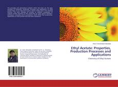 Portada del libro de Ethyl Acetate: Properties, Production Processes and Applications