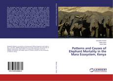Patterns and Causes of Elephant Mortality in the Mara Ecosystem, Kenya的封面