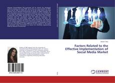 Bookcover of Factors Related to the Effective Implementation of Social Media Market