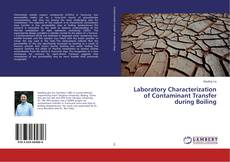 Bookcover of Laboratory Characterization of Contaminant Transfer during Boiling