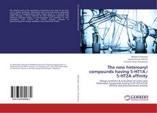 Bookcover of The new heteroaryl compounds having 5-HT1A / 5-HT2A affinity