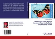 Portada del libro de Taxonomic Relevance of Internal Male Genitalia in Subfamily Arctiinae