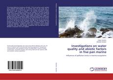 Bookcover of Investigations on water quality and abiotic factors in five pan marine
