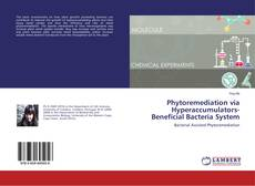 Bookcover of Phytoremediation via Hyperaccumulators-Beneficial Bacteria System