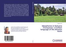 Couverture de Ideophones in Katuena (Tunayana): a Cariban language of the Amazon basin