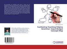 Facilitating Teaching Filipino Grammar: Input-Output Concept Map kitap kapağı