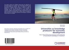 Universities as knowledge producers for economic development kitap kapağı