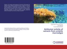 Обложка Antitumor activity of extracts from antartic macroalgae