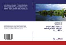 Bookcover of The Best Romanian Management Studies 2013-2014