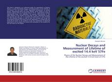 Bookcover of Nuclear Decays and Measurement of Lifetime of excited 14.4 keV 57Fe