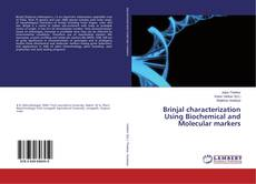 Brinjal characterization Using Biochemical and Molecular markers的封面
