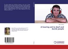 Bookcover of A hearing aid to deaf and dumb people