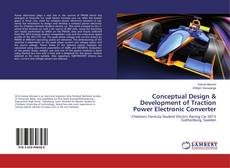Bookcover of Conceptual Design & Development of Traction Power Electronic Converter