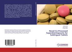 Bookcover of Novel Co-Processed Superdisintegrants for Sublingual Tablets