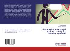 Bookcover of Statistical structures and consistent criteria for checking hipothese
