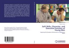 Bookcover of Soft Skills, Character, and Executive Function of Young Men