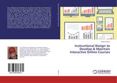 Bookcover of Instructional Design to Develop & Maintain Interactive Online Courses