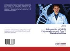Portada del libro de Adiponectin +45(T/G) Polymorphism and Type 2 Diabetes Mellitus