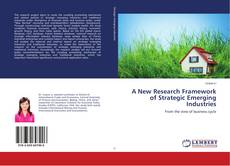 Bookcover of A New Research Framework of Strategic Emerging Industries