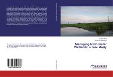 Couverture de Managing fresh-water Wetlands: a case study