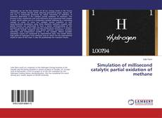 Bookcover of Simulation of millisecond catalytic partial oxidation of methane