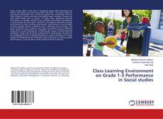 Capa do livro de Class Learning Environment on Grade 1-3 Performance in Social studies
