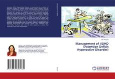 Bookcover of Management of ADHD (Attention Deficit Hyperactive Disorder)