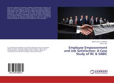 Bookcover of Employee Empowerment and Job Satisfaction: A Case Study of RC & SABIC